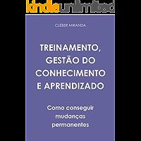 TREINAMENTO, GESTÃO DO CONHECIMENTO E APRENDIZADO: Como criar e manter o conhecimento de forma contínua