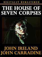 House of Seven Corpses - Digitally Remastered