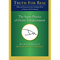 The Super-Physics of Divine Enlightenment (Truth for Real) (English Edition)