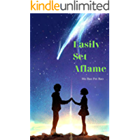 Easily Set Aflame-young adult romance: a chinese novel (Anthology of Chinese romance novels Book 4)
