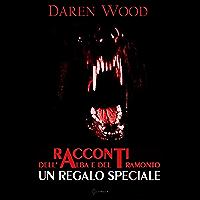 Racconti dell'Alba e del Tramonto - Un Regalo Speciale (Italian Edition)