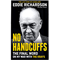 No Handcuffs: The Final Word on My War with The Krays - The Last King of Gangland