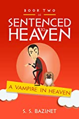 A Vampire In Heaven (SENTENCED TO HEAVEN Book 2) Kindle Edition