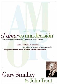 El amor es una decisión (Spanish Edition)