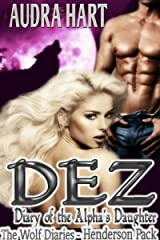 Dez - Diary of the Alpha's Daughter: Book 1 - The Wolf Diaries, Henderson Pack Kindle Edition