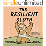 The Resilient Sloth: A Children's Book About Building Mental Toughness, Resilience, and Learning to Deal with Obstacles…