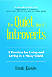The Quiet Rise of Introverts: 8 Practices for Living and Loving in a Noisy World (For Readers of Quiet)
