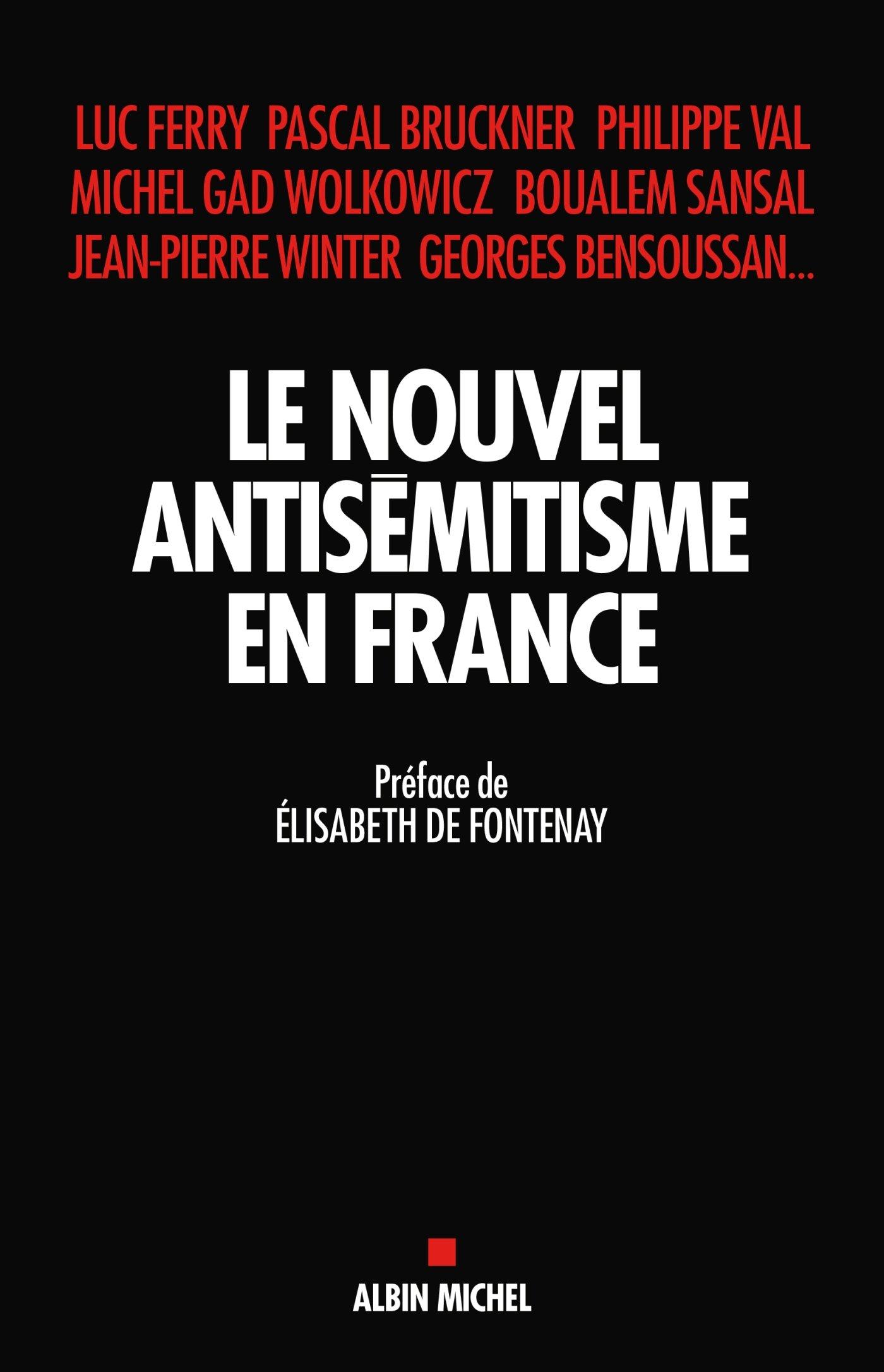 Amazon.fr - Le Nouvel Antisémitisme en France - Fontenay, Elisabeth de -  Livres