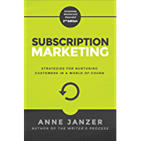 Subscription Marketing: Strategies for Nurturing Customers in a World of Churn (English Edition)