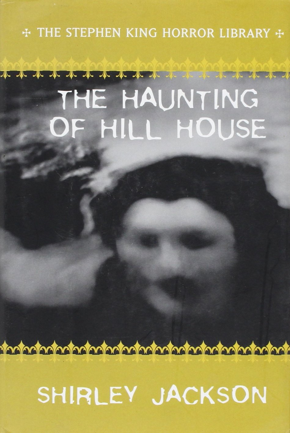 The Haunting Of Hill House With An Introduction By Stephen King The Stephen King Horror Library Jackson Shirley Amazon Com Books