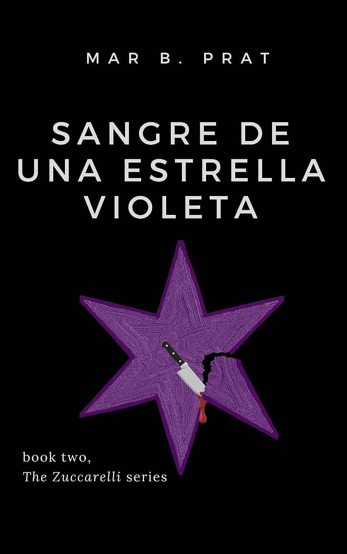 Sangre de una estrella violeta (The Zuccarelli nº 2) eBook: B. Prat, Mar: Amazon.es: Tienda Kindle