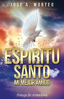 Espíritu Santo Mi Mejor Amigo: Mi Mejor Amigo (Spanish Edition)