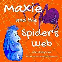 Maxi and the Spider's Web (A Scruffutoe's Tale Book 2)