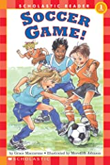 Scholastic Reader Level 1: Soccer Game! Paperback