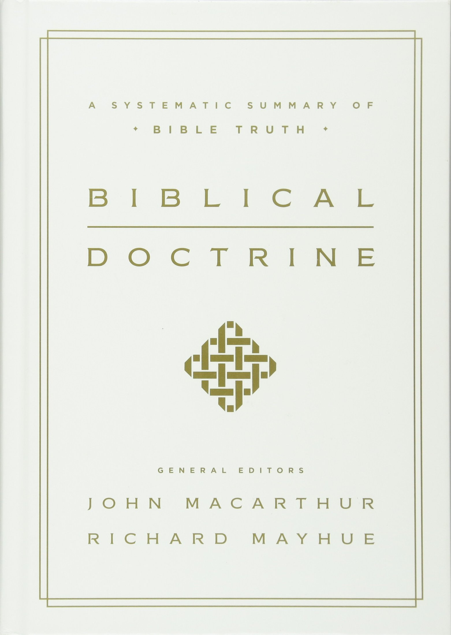 Biblical Doctrine: A Systematic Summary of Bible Truth by Crossway
