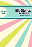 ESL Stories For 1st-2nd Grade Children (English Edition)