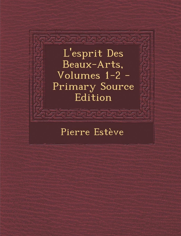 L'esprit Des Beaux-Arts, Volumes 1-2 (French Edition) ebook
