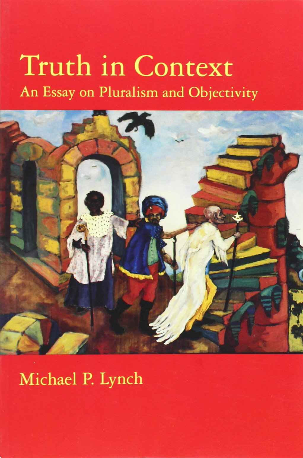 truth in context an essay on pluralism and objectivity michael p truth in context an essay on pluralism and objectivity michael p lynch 9780262621557 com books