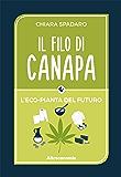 Il filo di canapa: L'eco-pianta del futuro (Io lo so fare)