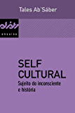 Self cultural: Sujeito do inconsciente e história (Peixe-elétrico Ensaios)