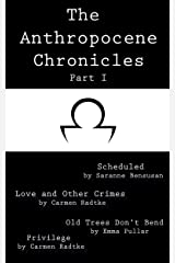 The Anthropocene Chronicles - Part I (English Edition) eBook Kindle