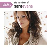 Playlist: The Very Best Of Sara Evans
