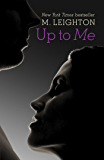 Up To Me (Bad Boys Series Book 2)