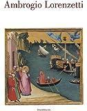 Ambrogio Lorenzetti. Catalogo della mostra (Siena, 22 ottobre 2017-21 gennaio 2018)