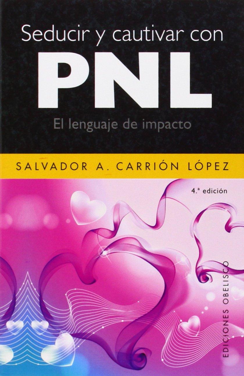 Read Online Seducir y cautivar con pnl (Spanish Edition) ebook