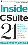 Inside the C-Suite: 21 Lessons from Top Management to Get Your Way in Business and in Life
