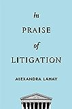 In Praise of Litigation