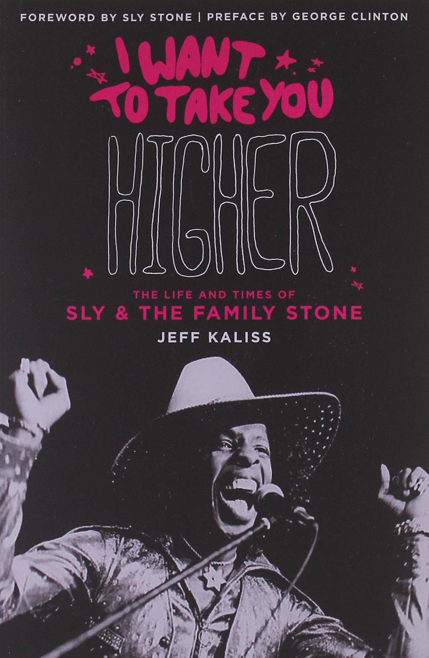 I Want to Take You Higher: The Life and Times of Sly and the Family Stone pdf