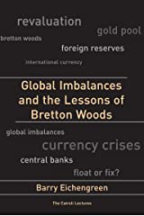 Global Imbalances and the Lessons of Bretton Woods (Cairoli Lectures) Kindle Edition