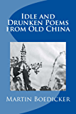 Idle and Drunken Poems of Old China