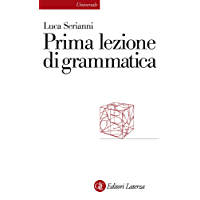 Prima lezione di grammatica (Universale Laterza. Prime lezioni Vol. 863)