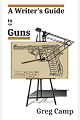 A Writer's Guide to Guns Paperback