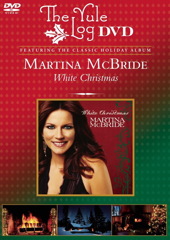 DVD : Martina McBride - White Christmas / Yule Log (DVD)