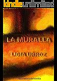 La Muralla (laboratoriodenovela nº 1)