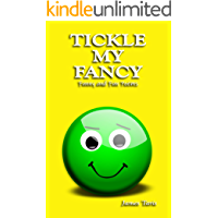 Tickle My Fancy: Funny and Fun Poems (Life in Rhyme Book 2)