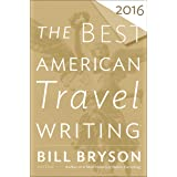 The Best American Travel Writing 2016 (The Best American Series)