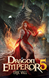 Dragon Emperor 5: Human to Dragon to God (English Edition)