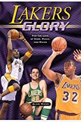 Lakers Glory: For the Love of Kobe, Magic, and Mikan Paperback