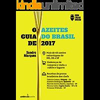 O Guia de Azeites do Brasil 2017: tudo sobre azeites brasileiros #semfalargrego