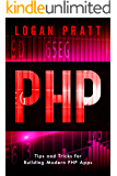 PHP: Tips and Tricks for Building Modern PHP Apps