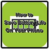 How to Save Battery Life On Your Phone