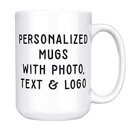 fc03a296145 Customizable Mug - 15 oz. Coffee Mug Personalized- ADD Photo, Logo, or Text  to Custom Mugs, Ceramic, Tazas Personalizadas, Monogram Novelty Mug, Great  ...