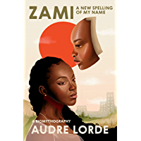 Zami: A New Spelling of My Name: A Biomythography book cover