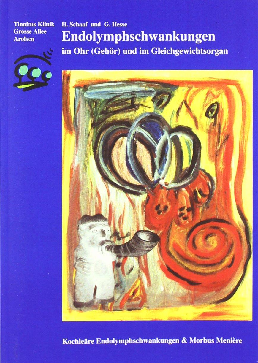Endolymphschwankungen Im Ohr  Gehör  Und Im Gleichgewichtsorgan  Kochleäre Endolymphschwankungen Und Morbus Menière. Schwankender Hörverlust Tief ... Anfallsweisen Schwindel  Arolser Schriften