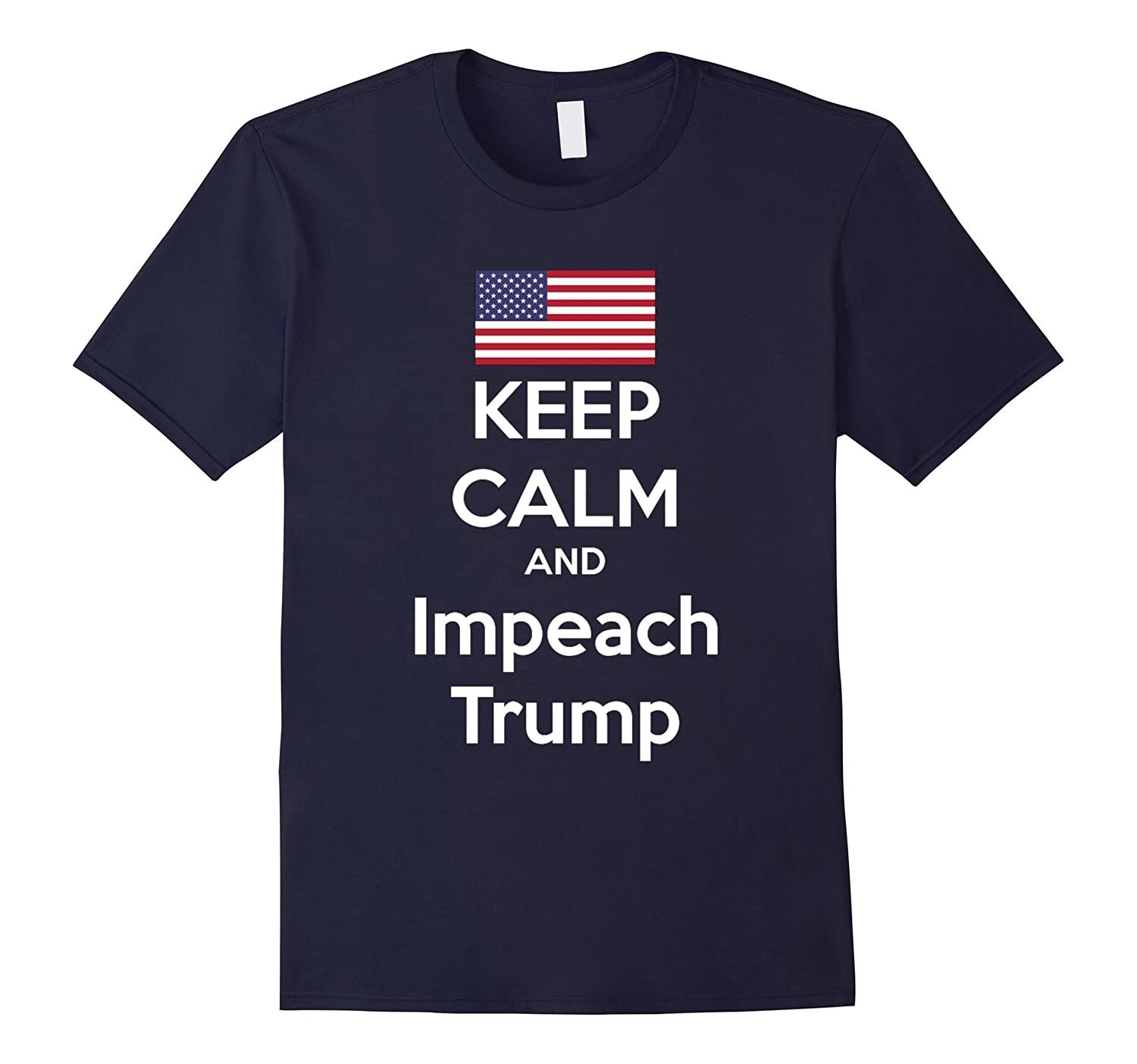 Anti Trump T Shirt - Keep Calm and Impeach Trump-BN