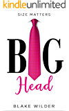 Big Head (a billionaire boss romantic comedy)